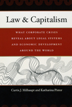 Law & Capitalism: What Corporate Crises Reveal about Legal Systems and Economic Development around the World by Curtis J. Milhaupt and Katharina Pistor