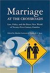 Marriage at the Crossroads: Law, Policy, and the Brave New World of Twenty-First-Century Families by Elizabeth S. Scott and Marsha Garrison