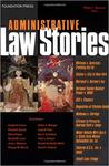 Administrative Law Stories by Peter L. Strauss