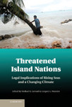 Threatened Island Nations: Legal Implications of Rising Seas and a Changing Climate