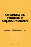 Convergence and Persistence in Corporate Governance by Jeffery N. Gordon and Mark J. Roe