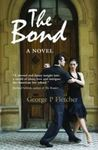The Bond by George P. Fletcher