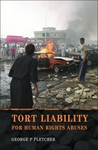Tort Liability for Human Rights Abuses by George P. Fletcher