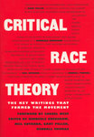 Critical Race Theory: The Key Writings That Formed the Movement by Kimberlé W. Crenshaw, Neil Gotanda, Gary Peller, and Kendall Thomas