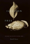 The Illusion of Free Markets: Punishment and the Myth of Natural Order by Bernard E. Harcourt