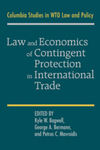 Law and Economics of Contingent Protection in International Trade by Kyle W. Bagwell, George A. Bermann, and Petros C. Mavroidis