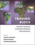 Trading Blocs: Alternative Approaches to Analyzing Preferential Trade Agreements