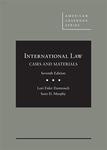 International Law: Cases and Materials by Lori Fisler Damrosch and Sean D. Murphy