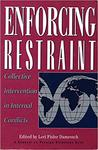 Enforcing Restraint: Collective Intervention in Internal Conflicts by Lori Fisler Damrosch