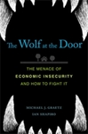 The Wolf at the Door: The Menace of Economic Insecurity and How to Fight It by Michael J. Graetz and Ian Shapiro