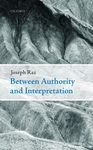 Between Authority and Interpretation: On the Theory of Law and Practical Reason by Joseph Raz