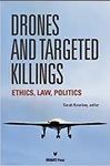 Drones and Targeted Killings: Ethics, Law, Politics by Sarah Knuckey