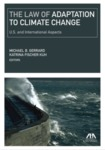 The Law of Adaptation to Climate Change: U.S. and International Aspects
