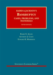 Baird and Jackson's Bankruptcy: Cases, Problems, and Materials by Barry E. Adler, Anthony J. Casey, and Edward R. Morrison