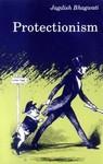 Protectionism by Jagdish N. Bhagwati