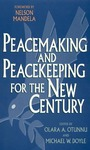 Peacemaking and Peacekeeping for the New Century by Olara A. Otunnu and Michael W. Doyle