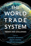 The World Trade System: Trends and Challenges by Jagdish N. Bhagwati, Pravin Krishna, and Arvind Panagariya
