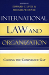 International Law and Organization: Closing the Compliance Gap