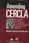Amending CERCLA: The Post-SARA Amendments to the Comprehensive Environmental Response, Compensation and Liability Act